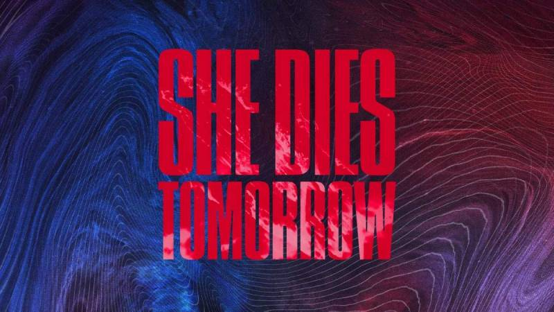 She Dies Tomorrow